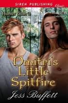 Dmitri's Little Spitfire ebook by Jess Buffett