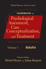 Handbook of Psychological Assessment, Case Conceptualization, and Treatment, Volume 1 - Adults ebook by Michel Hersen,Johan Rosqvist
