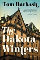 The Dakota Winters - A Novel ebook by Tom Barbash