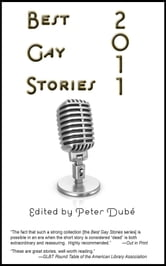 Best Gay Stories 2011 ebook by Peter Dube