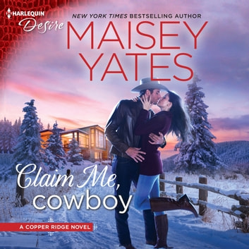 Claim Me, Cowboy audiobook by Maisey Yates
