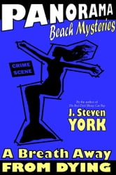 Panorama Beach Mysteries: A Breath Away From Dying ebook by J. Steven York