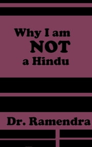Why I am Not a Hindu ebook by Dr. Ramendra