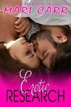 Erotic Research ebook by Mari Carr