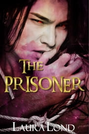 The Prisoner (The Dark Elf of Syron, #1) ebook by Laura Lond