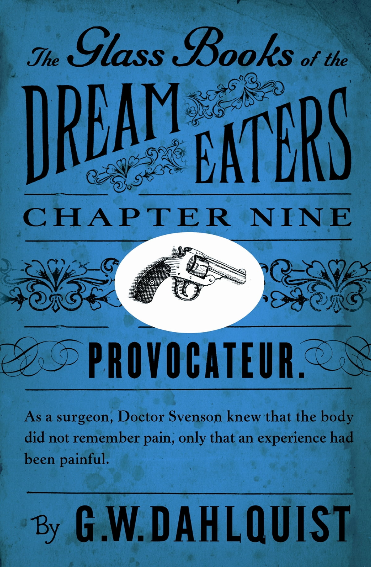 The Glass Books of the Dream Eaters (Chapter 9 Provocateur) eBook by G.W.  Dahlquist - 9780241967560   Rakuten Kobo