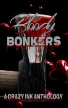 Bloody Bonkers ebook by Jim Ody, Chelsi Davis, Jeremy Simons,...