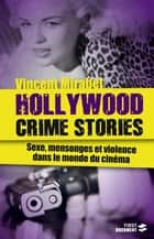 Hollywood Crime Stories ebook by Vincent MIRABEL