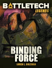 Battletech Legends: Binding Force ebook by Loren L. Coleman