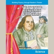 Inventor: Benjamin Franklin, The audiobook by Melissa A. Settle