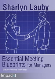 Essential Meeting Blueprints for Managers ebook by Sharlyn Lauby