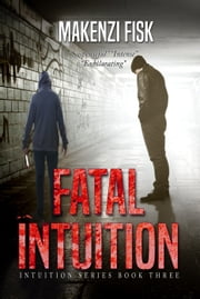 Fatal Intuition ebook by Makenzi Fisk
