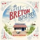 The Little Breton Bistro livre audio by Nina George