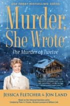 Murder, She Wrote: The Murder of Twelve ebook by