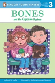 Bones and the Cupcake Mystery ebook by David A. Adler,Barbara Newman,Phillip Church