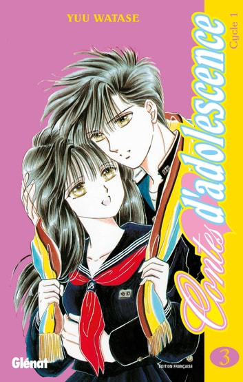 Contes d'adolescence - Cycle 1 - Tome 03 ebook by Yuu Watase