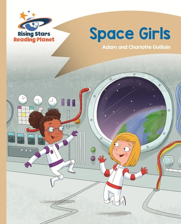 Reading Planet - Space Girls - Gold: Comet Street Kids ebook by Adam Guillain,Charlotte Guillain
