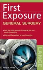 First Exposure to General Surgery ebook by Danny Jacobs