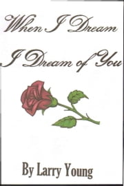 When I Dream I Dream of You ebook by Larry Young