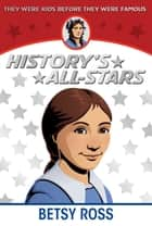 Betsy Ross ebook by Ann Weil, Al Fiorentino