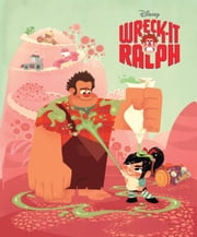 Disney Classic Stories: Wreck-It Ralph ebook by Disney Book Group