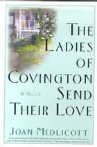 The Ladies of Covington Send Their Love ebook by Joan A. Medlicott