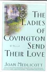 The Ladies of Covington Send Their Love - A Novel ebook by Joan A. Medlicott