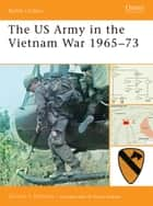The US Army in the Vietnam War 1965?73 ebook by Gordon L. Rottman