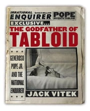 The Godfather of Tabloid - Generoso Pope Jr. and the National Enquirer ebook by Jack Vitek