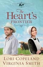 The Heart's Frontier ebook by Lori Copeland, Virginia Smith