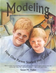Modeling How One Parent Started Her Children ebook by Susan Halter