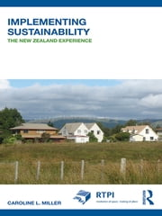 Implementing Sustainability - The New Zealand Experience ebook by Caroline L. Miller