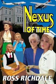 Nexus of Time ebook by Ross Richdale