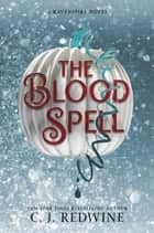 The Blood Spell ekitaplar by C. J. Redwine