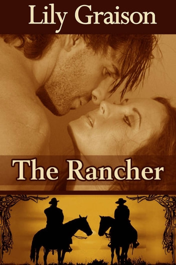 The Rancher - Willow Creek Book #4 ebook by Lily Graison