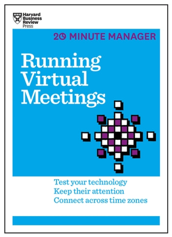 Running Virtual Meetings (HBR 20-Minute Manager Series) ebook by Harvard Business Review