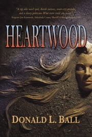 Heartwood ebook by Donald L. Ball