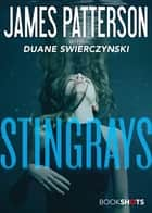 Stingrays ebook by James Patterson, Duane Swierczynski