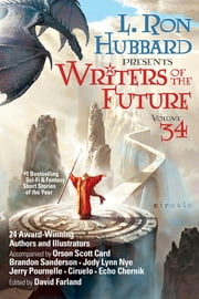 Writers of the Future Volume 34 - The Best New Sci Fi and Fantasy Short Stories of the Year ebook by L. Ron Hubbard, David Farland
