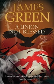 A Union Not Blessed ebook by James Green