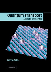 Quantum Transport - Atom to Transistor ebook by Supriyo Datta