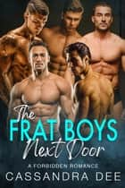The Frat Boys Next Door - A Forbidden Romance ebook by