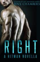 Right - A Hitman Romance Novella ebook by