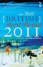 The Best British Short Stories 2011 ebook by Nicholas Royle