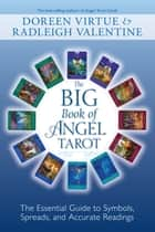 The Big Book of Angel Tarot ebook by Doreen Virtue, Radleigh Valentine