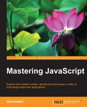 Mastering JavaScript ebook by Ved Antani