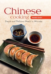 Chinese Cooking Made Easy - Simple and Delicious Meals in Minutes ebook by Daniel Reid