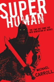 Super Human ebook by Michael Carroll