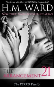 The Arrangement 21 (The Ferro Family) ebook by H.M. Ward