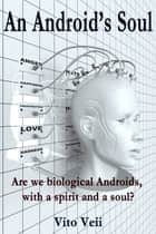 An Android's Soul ebook by Vito Veii